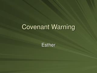 Covenant Warning