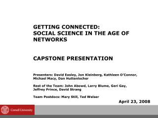 GETTING CONNECTED: SOCIAL SCIENCE IN THE AGE OF NETWORKS CAPSTONE PRESENTATION