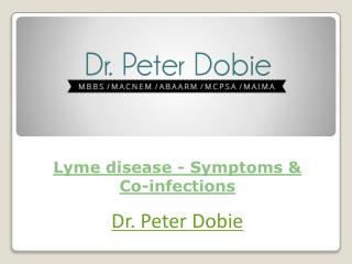 Lyme disease - Symptoms & Co-infections