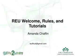 REU Welcome, Rules, and Tutorials