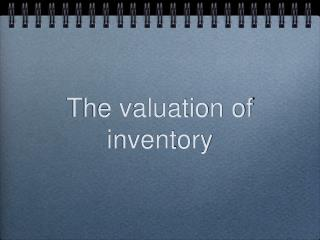 The valuation of inventory