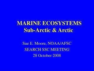 MARINE ECOSYSTEMS Sub-Arctic & Arctic