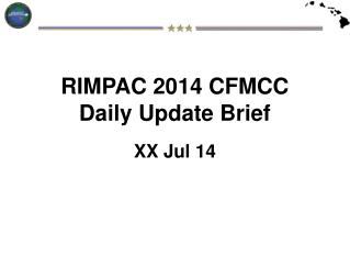 RIMPAC 2014 CFMCC  Daily Update Brief  XX Jul 14
