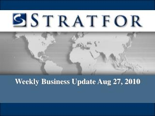 Weekly Business Update Aug 27, 2010