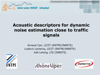 Acoustic descriptors for dynamic noise estimation close to traffic signals
