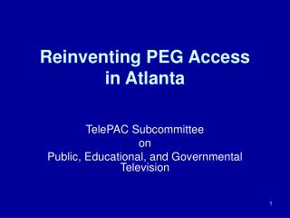 Reinventing PEG Access  in Atlanta