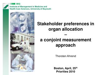 Stakeholder preferences in organ allocation –  a conjoint measurement approach Thorsten Ahrend