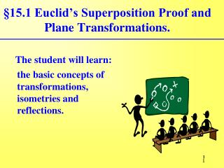 §15.1 Euclid's Superposition Proof and Plane Transformations.