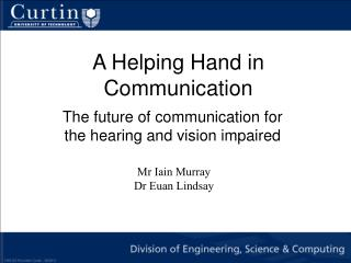 A Helping Hand in Communication