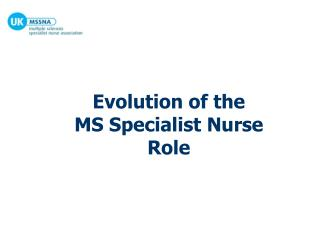 Evolution of the  MS Specialist Nurse Role