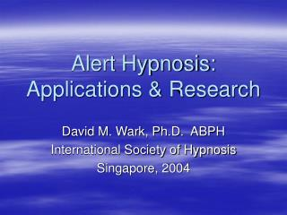 Alert Hypnosis: Applications & Research