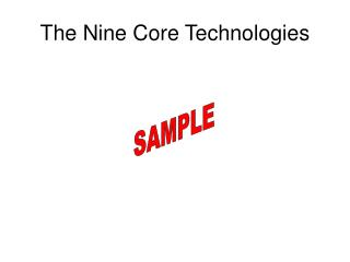 The Nine Core Technologies