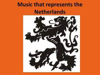 Music  that represents the  Netherlands