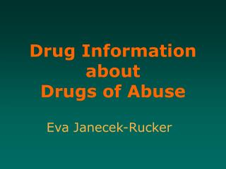 Drug Information about  Drugs of Abuse