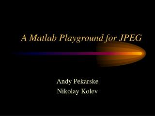 A Matlab Playground for JPEG