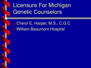 Licensure For Michigan Genetic Counselors