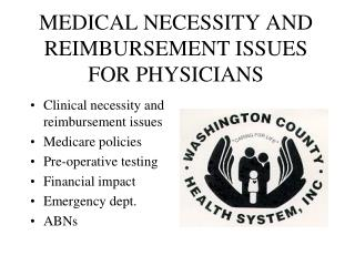 MEDICAL NECESSITY AND REIMBURSEMENT ISSUES FOR PHYSICIANS