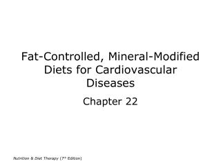 Fat-Controlled, Mineral-Modified Diets for Cardiovascular Diseases