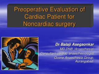 Preoperative Evaluation of  Cardiac Patient for  Noncardiac  surgery