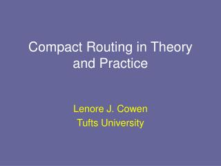 Compact Routing in Theory and Practice