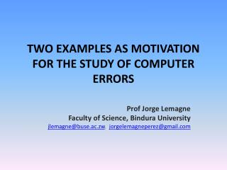 TWO EXAMPLES AS MOTIVATION FOR THE STUDY OF COMPUTER ERRORS