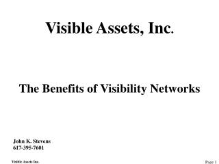 Visible Assets, Inc . The Benefits of Visibility Networks