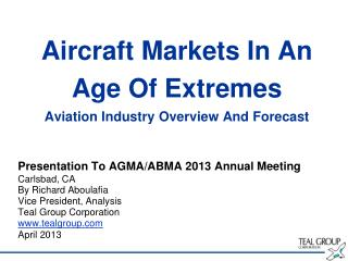 Aircraft Markets In An Age Of Extremes Aviation Industry Overview And Forecast