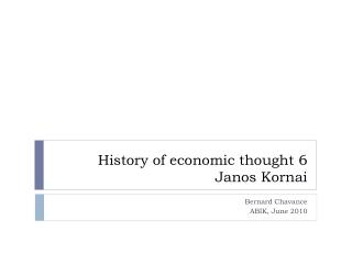 History of economic thought 6 Janos Kornai