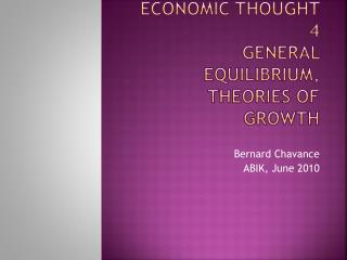 History  of  economic thought  4 General  equilibrium ,  theories  of  growth