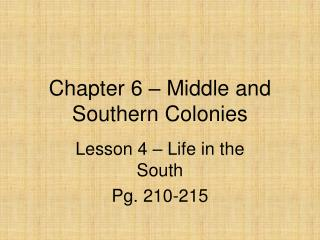 Chapter 6 – Middle and Southern Colonies