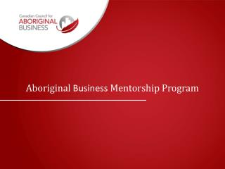 Aboriginal  Business  Mentorship Program