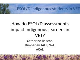 How do ESOL/D assessments impact Indigenous learners in VET?