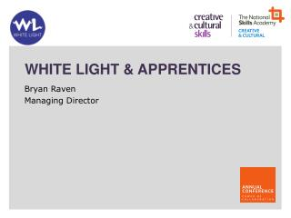 White Light & Apprentices