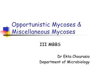 Opportunistic Mycoses & Miscellaneous Mycoses