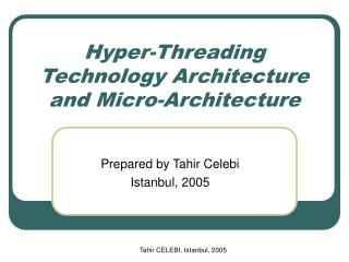 Hyper-Threading Technology Architecture and Micro-Architecture