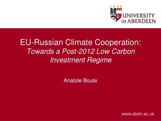 EU-Russian Climate Cooperation: Towards a Post-2012 Low Carbon Investment Regime