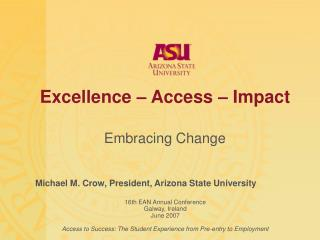 Excellence – Access – Impact Embracing Change