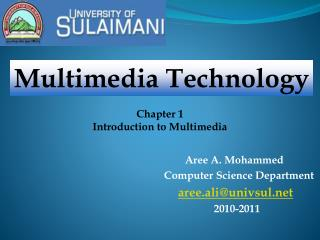 Aree A. Mohammed Computer Science Department                          aree.aliunivsul                           2010-201