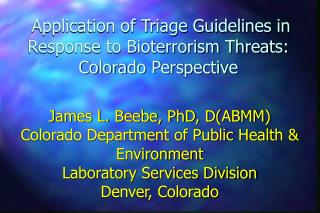 Application of Triage Guidelines in Response to Bioterrorism Threats: Colorado Perspective