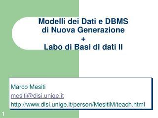 Modelli dei Dati  e DBMS  di Nuova Generazione + Labo di Basi di dati II
