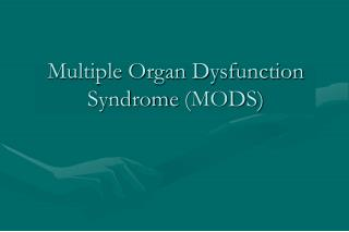 Multiple Organ Dysfunction Syndrome MODS