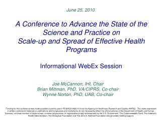 Joe McCannon, IHI, Chair Brian Mittman, PhD, VA/CIPRS, Co-chair Wynne Norton, PhD, UAB, Co-chair