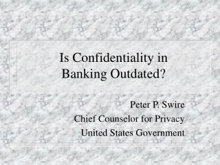 Is Confidentiality in  Banking Outdated?