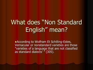 "What does ""Non Standard English"" mean?"