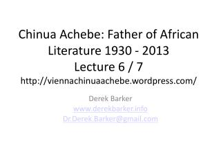 Chinua Achebe: Father of African Literature 1930 - 2013 Lecture  6 / 7