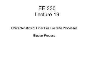 EE 330 Lecture 19