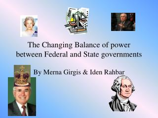 The Changing Balance of power  between Federal and State governments
