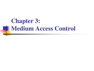 Chapter 3: Medium Access Control