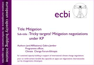 Title: Mitigation Sub-title :  Tricky targets! Mitigation negotiations            under KP