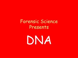 Forensic Science Presents